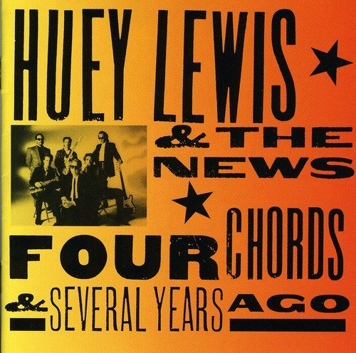 Huey Lewis & The News - Four Chords & Several Years Ago album cover