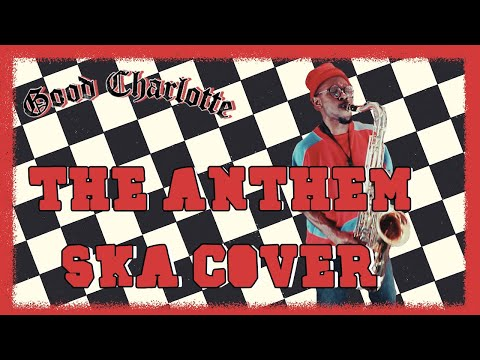 The Anthem - Good Charlotte (SKA-Punk COVER)