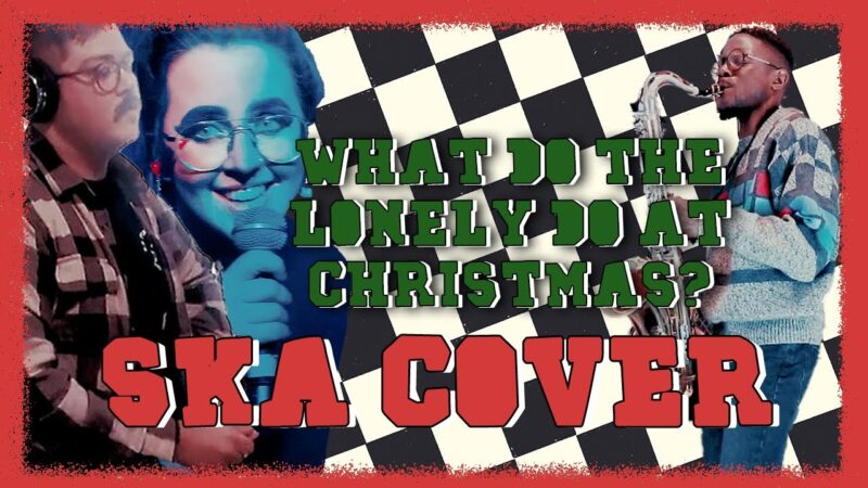 What Do The Lonely Do at Christmas? - The Emotions (SKA/Emo/Rocksteady Cover)