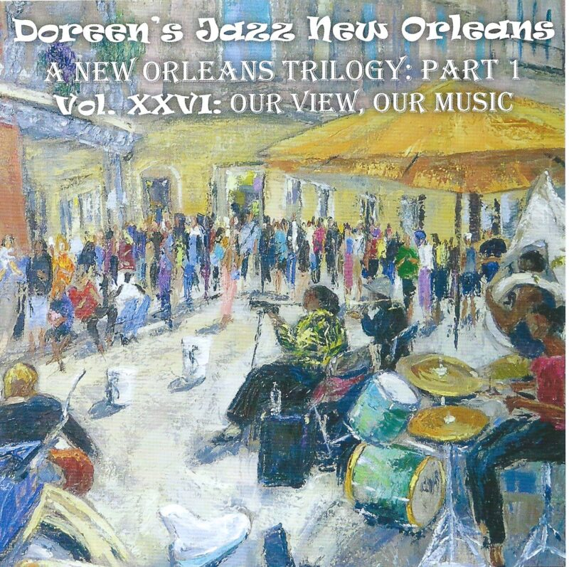 Doreen's Jazz New Orleans – Vol. XXVI: Our View, Our Music CD cover